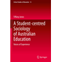 A Student-centred Sociology of Australian Education - Voices of Experience