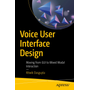 Voice User Interface Design - Moving from GUI to Mixed Modal Interaction