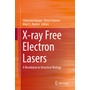 X-ray Free Electron Lasers - A Revolution in Structural Biology
