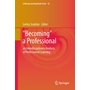 """""""Becoming"""" a Professional - an Interdisciplinary Analysis of Professional Learning"""