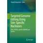 Targeted Genome Editing Using Site-Specific Nucleases - ZFNs, TALENs, and the CRISPR/Cas9 System