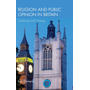 Religion and Public Opinion in Britain - Continuity and Change