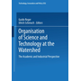 Organisation of Science and Technology at the Watershed - The Academic and Industrial Perspective