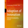 Adoption of Innovation - Balancing Internal and External Stakeholders in the Marketing of Innovation