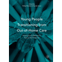 Young People Transitioning from Out-of-Home Care - International Research, Policy and Practice