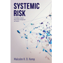 Systemic Risk - A Practitioner's Guide to Measurement, Management and Analysis
