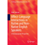 Affect-Language Interactions in Native and Non-Native English Speakers - A Neuropragmatic Perspective