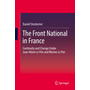 The Front National in France - Continuity and Change Under Jean-Marie Le Pen and Marine Le Pen