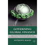 Governing Global Finance - The Evolution and Reform of the International Financial Architecture