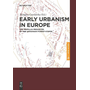 Early Urbanism in Europe - The Trypillia Megasites of the Ukrainian Forest-Steppe