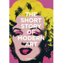 The Short Story of Modern Art - A Pocket Guide to Key Movements, Works, Themes and Techniques