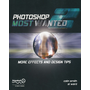 Photoshop Most Wanted 2 - More Effects and Design Tips