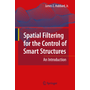 Spatial Filtering for the Control of Smart Structures - An Introduction