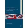 Identity and Political Participation Among Young British Muslims - Believing and Belonging