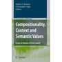 Compositionality, Context and Semantic Values - Essays in Honour of Ernie Lepore