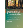 Environmental Communication. Second Edition - Skills and Principles for Natural Resource Managers, Scientists, and Engineers.