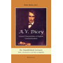 A.V. Dicey: General Characteristics of English Constitutionalism - Six Unpublished Lectures- With a Foreword by Lord Plant of Highfield