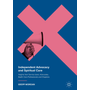 Independent Advocacy and Spiritual Care - Insights from Service Users, Advocates, Health Care Professionals and Chaplains