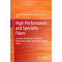High-Performance and Specialty Fibers - Concepts, Technology and Modern Applications of Man-Made Fibers for the Future