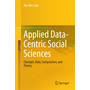 Applied Data-Centric Social Sciences - Concepts, Data, Computation, and Theory
