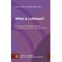 What is Lutheran? - Introductions to Theology, Worship, Congregation, Ecumenism and Church Law