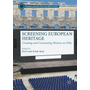 Screening European Heritage - Creating and Consuming History on Film