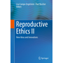 Reproductive Ethics II - New Ideas and Innovations
