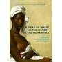 Ideas of 'Race' in the History of the Humanities