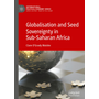 Globalisation and Seed Sovereignty in Sub-Saharan Africa