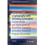 Cryptography with Shrinking Generators - Fundamentals and Applications of Keystream Sequence Generators Based on Irregular Decimation