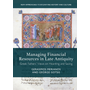 Managing Financial Resources in Late Antiquity - Greek Fathers' Views on Hoarding and Saving