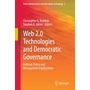 Web 2.0 Technologies and Democratic Governance - Political, Policy and Management Implications