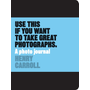 Use This if You Want to Take Great Photographs - A Photo Journal
