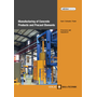 Manufacturing of Concrete Products and Precast Elements - Processes and Equipment