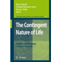 The Contingent Nature of Life - Bioethics and the Limits of Human Existence