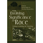 The Evolving Significance of Race - Living, Learning, and Teaching