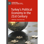 Turkey's Political Economy in the 21st Century