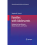 Families with Adolescents - Bridging the Gaps Between Theory, Research, and Practice