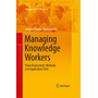 Managing Knowledge Workers - Value Assessment, Methods, and Application Tools