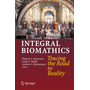 Integral Biomathics - Tracing the Road to Reality