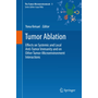Tumor Ablation - Effects on Systemic and Local Anti-Tumor Immunity and on Other Tumor-Microenvironment Interactions