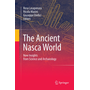 The Ancient Nasca World - New Insights from Science and Archaeology