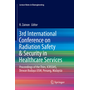 3rd International Conference on Radiation Safety & Security in Healthcare Services - Proceedings of the Thirs, ICRSSHS, Dewan Budaya USM, Penang, Malaysia