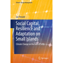 Social Capital, Resilience and Adaptation on Small Islands - Climate Change on the Isles of Scilly
