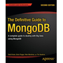 The Definitive Guide to MongoDB - A complete guide to dealing with Big Data using MongoDB