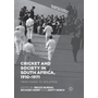 Cricket and Society in South Africa, 1910–1971 - From Union to Isolation