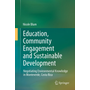 Education, Community Engagement and Sustainable Development - Negotiating Environmental Knowledge in Monteverde, Costa Rica