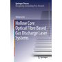 Hollow Core Optical Fibre Based Gas Discharge Laser Systems