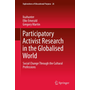 Participatory Activist Research in the Globalised World - Social Change Through the Cultural Professions