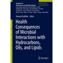 Health Consequences of Microbial Interactions with Hydrocarbons, Oils, and Lipids